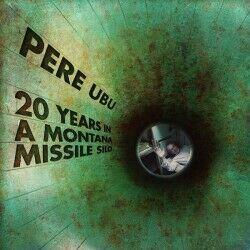 Pere Ubu – 20 Years In A...