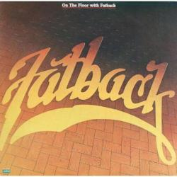 Fatback - On The Floor With...