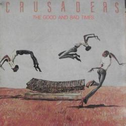 Crusaders - The Good And...
